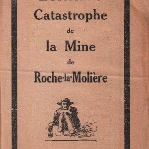 Horrible catastrophe de la Mine de Roche la Molière