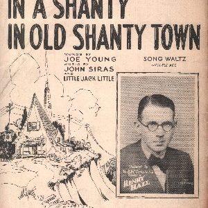 In a shanty in old shanty town