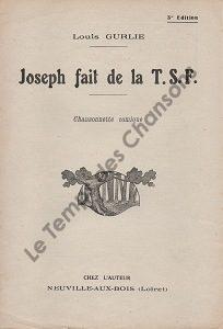 Joseph fait de la T . S . F .
