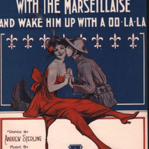 You'll have to put him to sleep with the Marseillaise