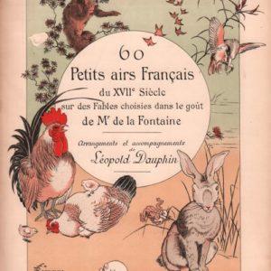 60 petits airs français du XVII siècle sur des fables choisies dans le goût de Mr de la Fontaine