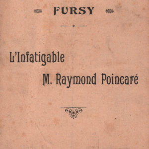Infatigable M. Raymond Poincaré