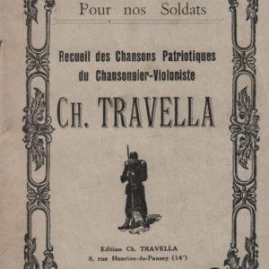 Recueil des chansons Patriotiques du chansonnier violoniste Ch. Travella
